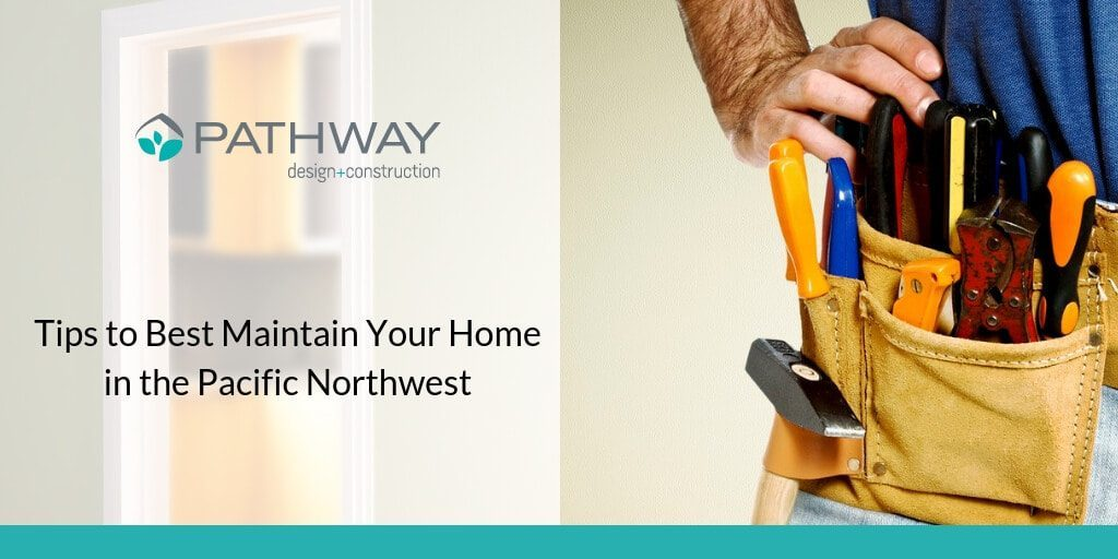 home-maintenance-tips-in-the-pacific-northwest_orig